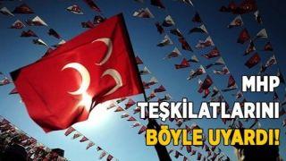 MHP Genel Merkezinden Teşkilatlara Uyarı !
