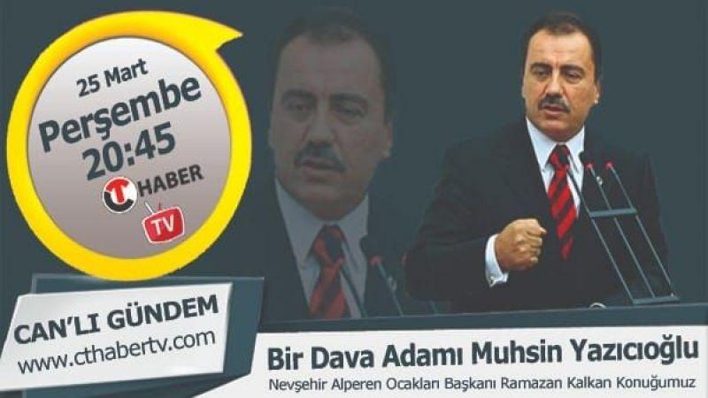 CT Haber TV'de Muhsin Yazıcıoğlu Programını Kaçırmayın!