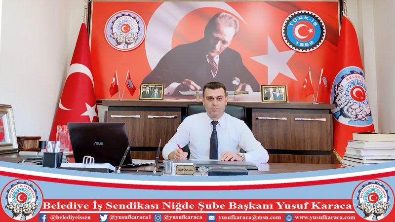 Belediye İş Sendikası Niğde Şube Başkanı Yusuf Karaca, 1 Mayıs İşçi Bayramı'nı Kutladı