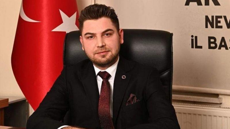 AK Parti Nevşehir Gençlik Kolları Başkanından İlk Açıklama