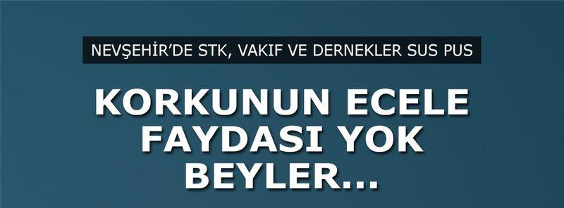 Nevşehir'de STK'lar Yine Sus Pus