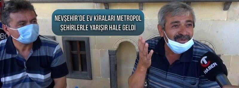 Nevşehir'de Ev Kiraları Metropol Şehirlerle Yarışır Hale Geldi