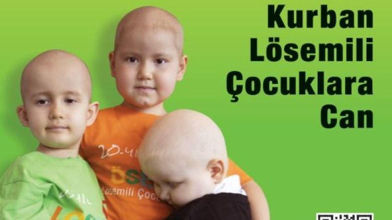 """Her Kurban Lösemili Çocuklara Can"""