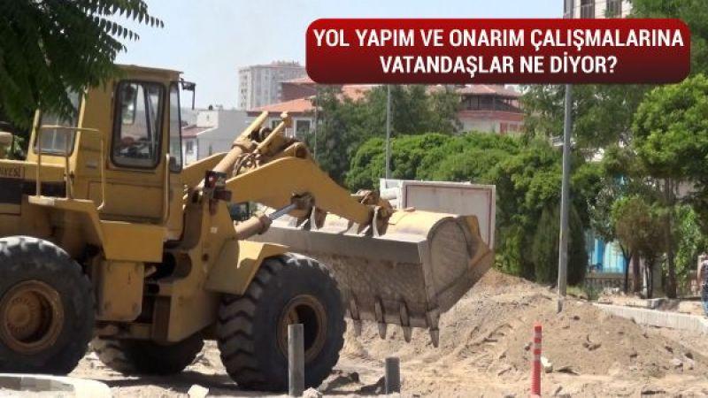 Nevşehir Belediyesi Yol Yapım ve Onarım Çalışmalarına Vatandaşlar Ne Diyor?