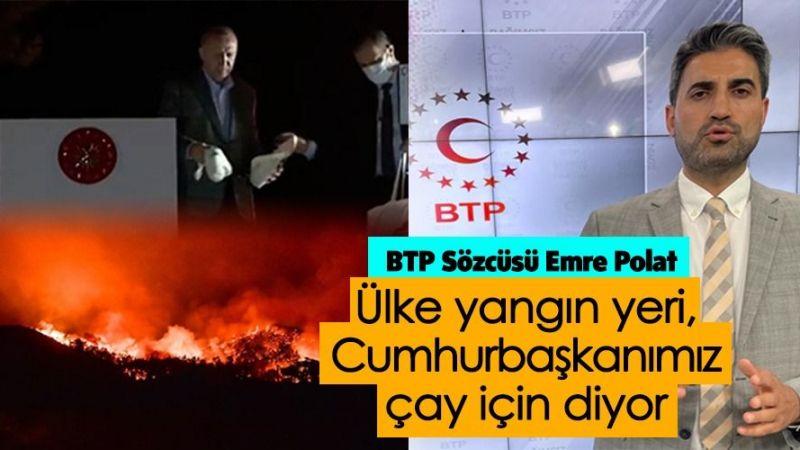 BTP Sözcüsü Polat'tan Cumhurbaşkanı'na Tepki!