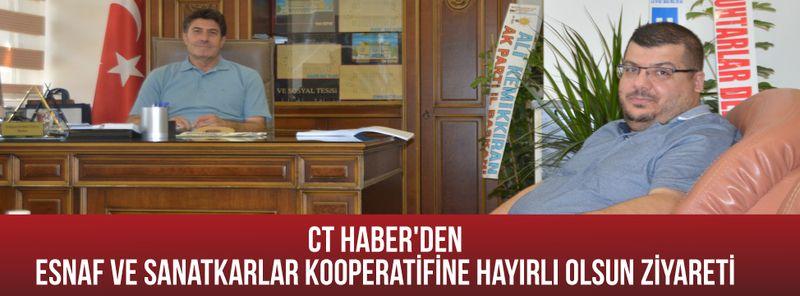 CT Haber'den Esnaf ve Sanakarlar Kooperatifine Hayırlı Olsun Ziyareti!