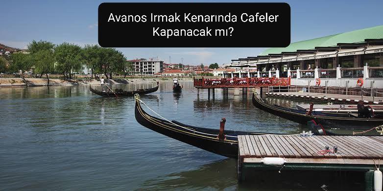 Avanos'da Kıyı Cafe, Irmak Cafe, Sur ve Mado Kapanacak mı?