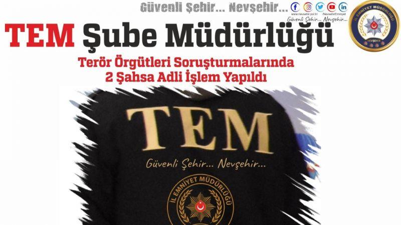 Nevşehir'de Terör Örgütleri Soruşturmalarında 2 Şahsa Adli İşlem!