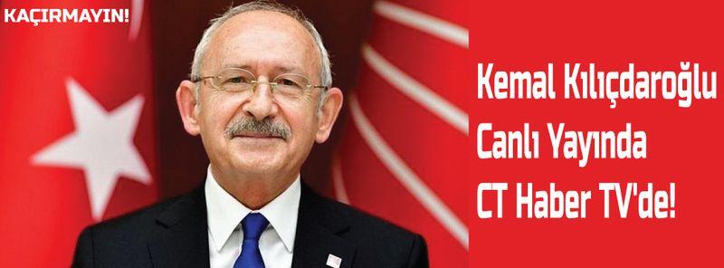 Kemal Kılıçdaroğlu Canlı Yayında CT Haber TV'de!