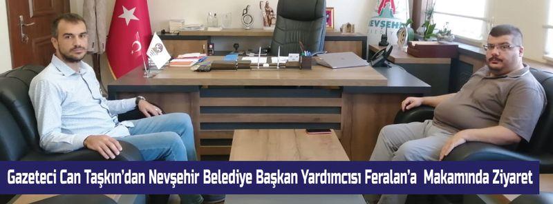 Gazeteci Can Taşkın'dan Başkan Yardımcısı Feralan'a Ziyaret