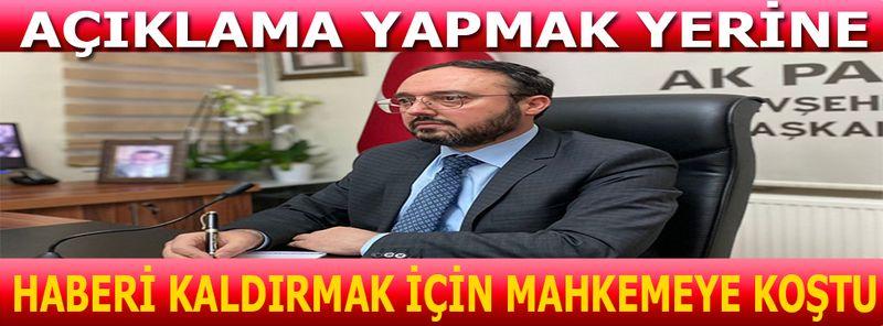 Nevşehir AK Parti İl Başkanı Kemikkıran Neden Sessiz Kaldı