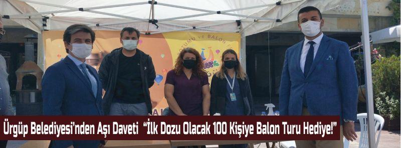 """Ürgüp Belediyesi'nden Aşı Daveti """"İlk Dozu Olacak 100 Kişiye Balon Turu Hediye!"""""""