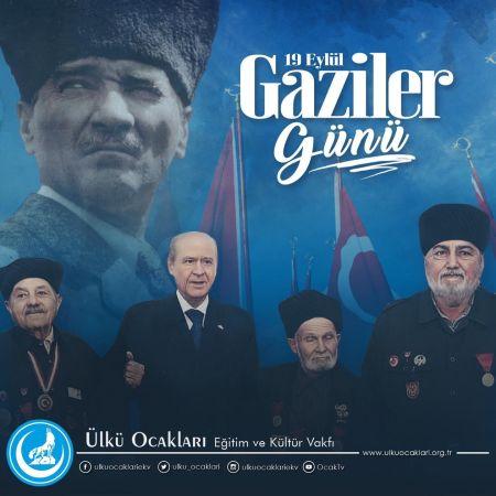 Ülkü Ocakları Başkanı Türker'den Gaziler Günü Mesajı!