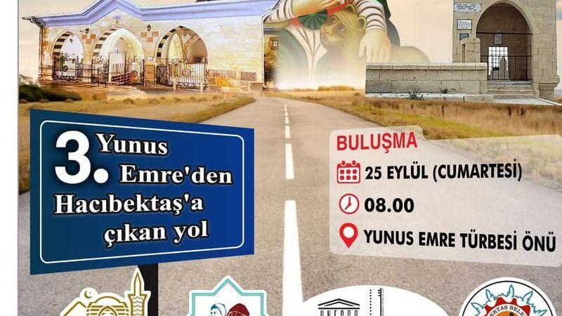 3. Yunus Emre'den Hacıbektaş'a Çıkan Yol Yürüyüşü 25 Eylül'de
