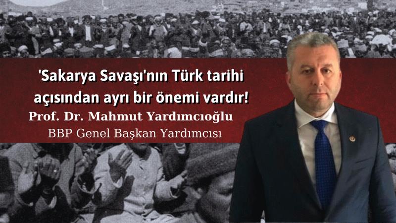 Prof. Dr. Yardımcıoğlu: Sakarya Meydan Muharebesi'nin 100. Yılı kutlu olsun!