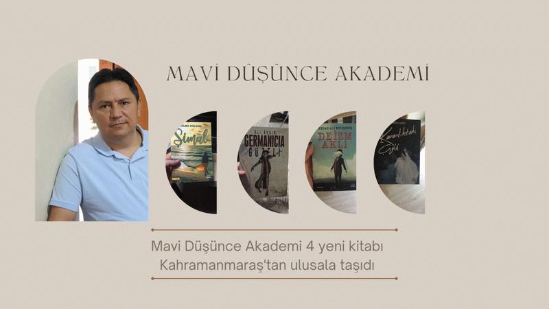 Mavi Düşünce Akademi 4 yeni kitabı Kahramanmaraş'tan ulusala taşıdı