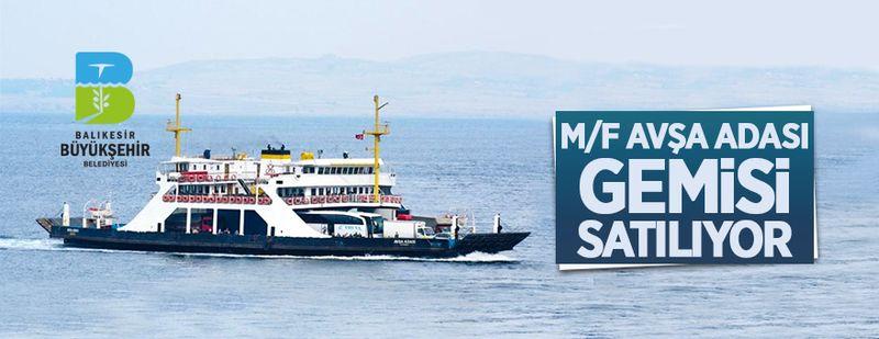 Balıkesir Büyükşehir Belediyesi Avşa Adası isimli gemiyi satıyor!