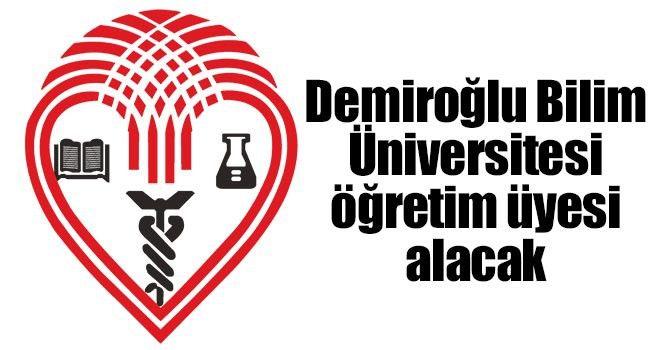 Demiroğlu Bilim Üniversitesi öğretim üyesi alacak!