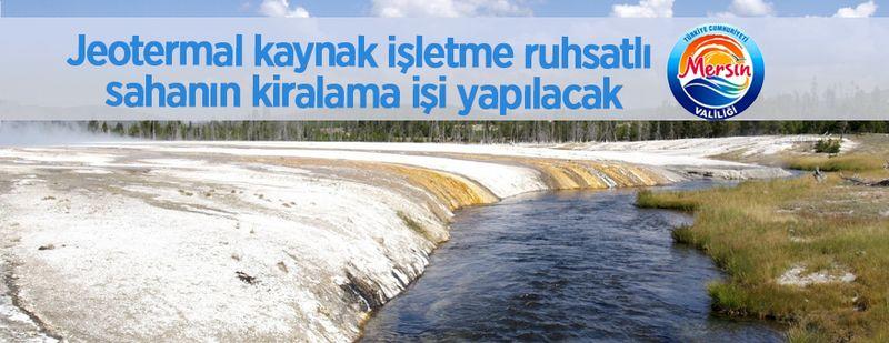 Mersin'de jeotermal kaynak işletme ruhsatlı saha kiralanacak!