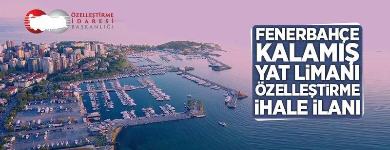 Fenerbahçe Kalamış Yat Limanı özelleştirme ihale ilanı