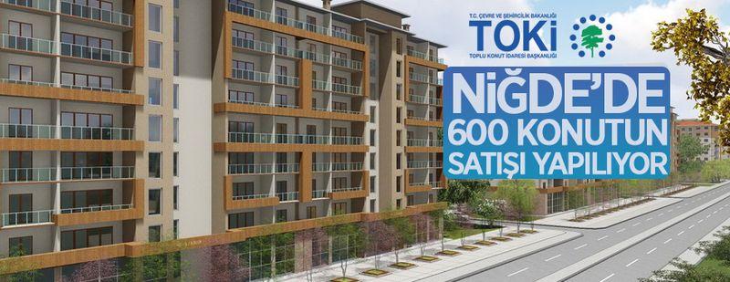 TOKİ, Niğde'de 600 konutu satışa sunuyor