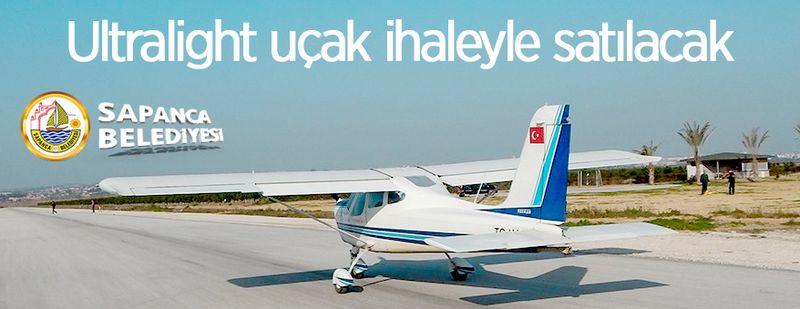 Sapanca Belediyesinden satılık Ultralight uçak!
