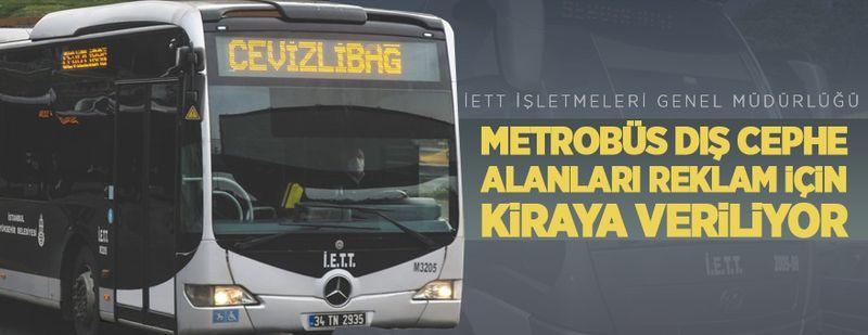 Metrobüs dış cephe alanları reklam için kiraya verilecek