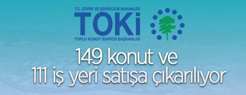 TOKİ, 149 konut ve 111 iş yerinin satışını yapacak