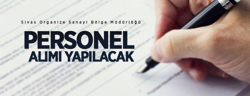 Sivas Organize Sanayi Bölge Müdürlüğü personel alımı yapacak!