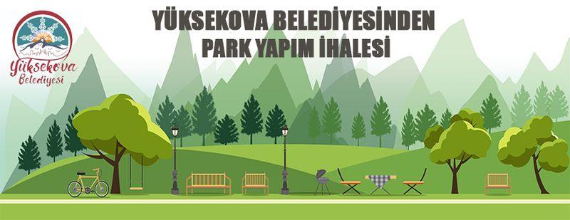 Yüksekova Belediye Başkanlığından park yapım ihalesi