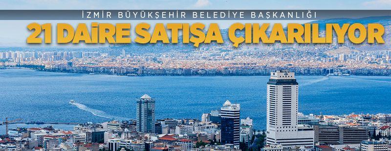 İzmir Büyükşehir Belediyesi 21 daireyi satışa çıkarıyor!