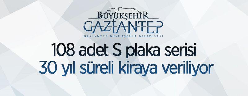 Gaziantep Büyükşehir Belediyesi 30 yıllığına S plaka kiralayacak