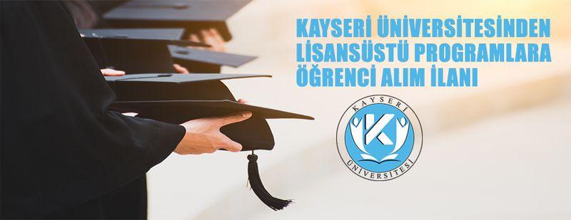 Kayseri Üniversitesi Lisansüstü Programlara Öğrenci Alacak