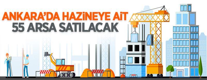 Ankara'da Hazine'ye ait 55 adet arsa ihaleyle satılacak