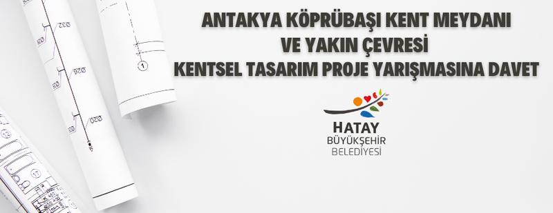 Hatay Büyükşehir Belediyesinden 125.000 TL ödüllü yarışma!
