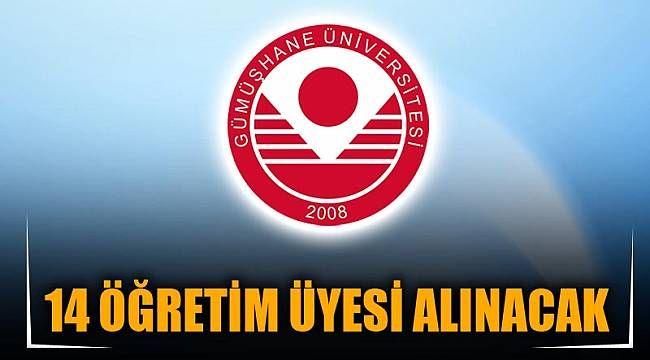 Gümüşhane Üniversitesi 14 Öğretim Üyesi alıyor