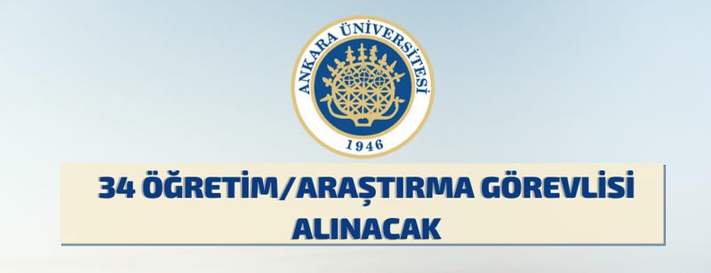 Ankara Üniversitesi'nden Araştırma-Öğretim Görevlisi alım ilanı