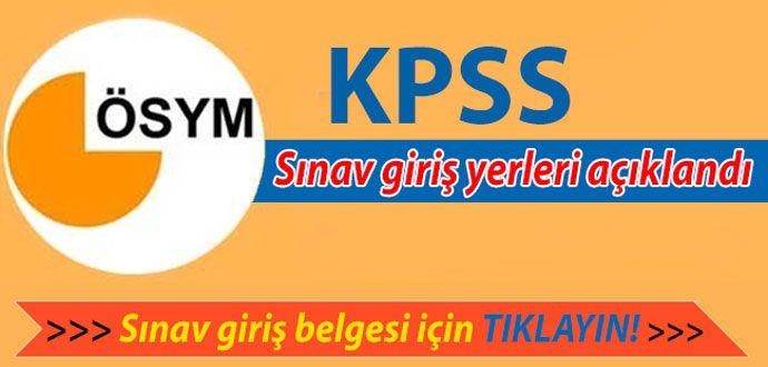 2016 KPSS Ortaöğretim Sınav Giriş Yerleri Açıklandı