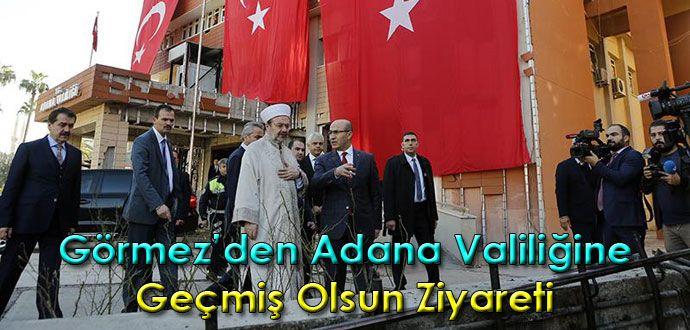Görmez'den Adana Valiliğine Geçmiş Olsun Ziyareti