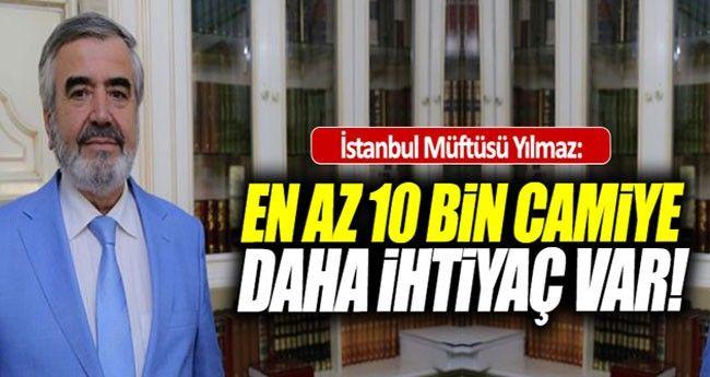 İstanbul'da 10 Bin Camiye İhtiyaç Var