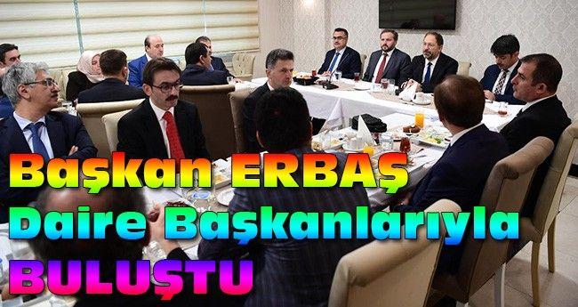 Diyanet İşleri Başkanı Erbaş, Daire Başkanlarıyla Buluştu