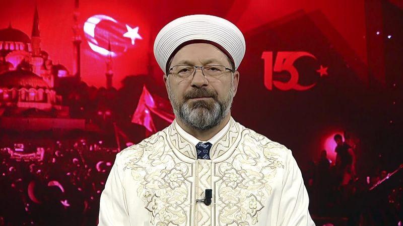 """Diyanet İşleri Başkanı Erbaş'tan """"15 Temmuz"""" mesajı"""