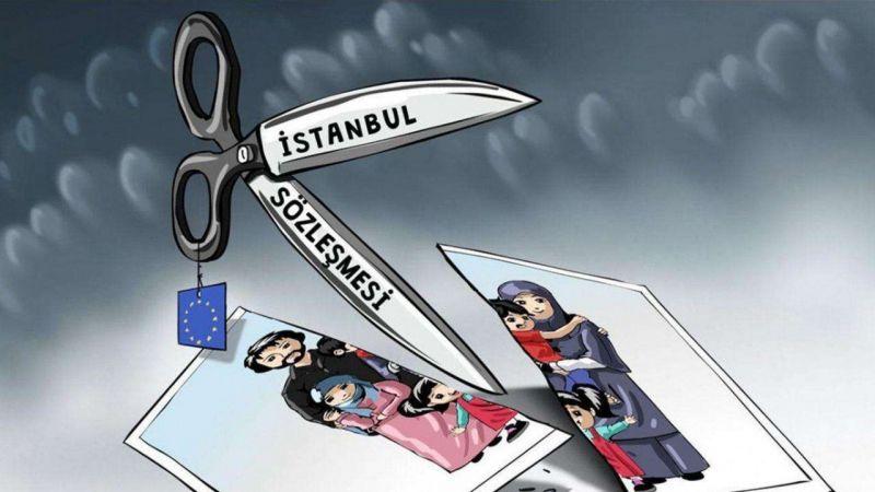 İstanbul Sözleşmesi neden iptal edilmeliydi?