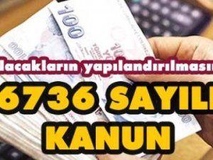 Vatandaşlara 6736 sayılı kanun anlatılacak