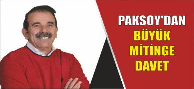 Paksoy'dan büyük mitinge davet