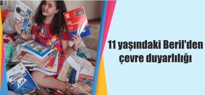 11 yaşındaki Beril'den çevre duyarlılığı
