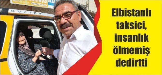 Elbistanlı taksici, insanlık ölmemiş dedirtti