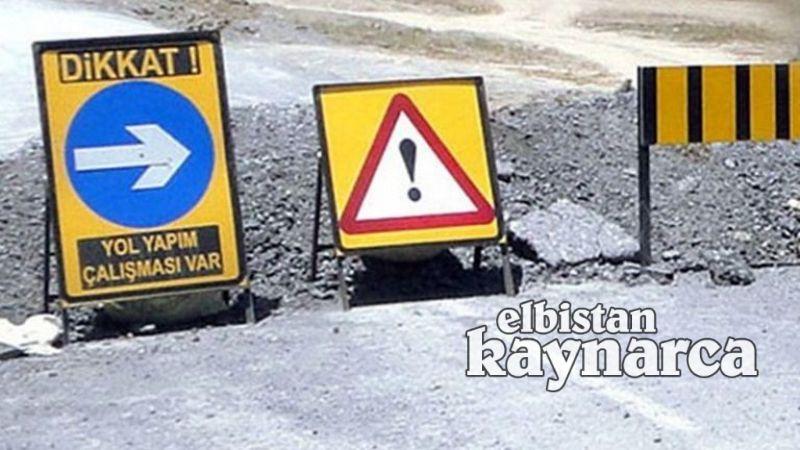 Elbistan-Darende karayolu çalışma nedeniyle ulaşıma kapanacak