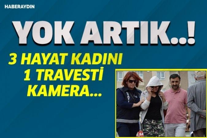 3 hayat kadını, 1 travesti ve kamera...