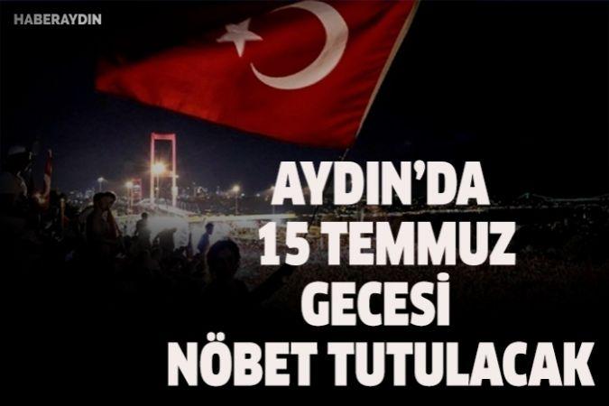 Aydın'da 15 Temmuz gecesi nöbet tutulacak